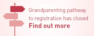 Grandparenting pathway to registration has closed.
