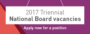 2017 Triennial National Board vacancies. Apply now for a position.