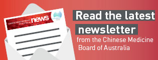 Read the latest newsletter from the Chinese Medicine Board of Australia.
